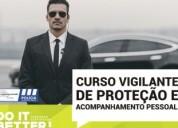 Curso de vigilante de proteção e acomp. pessoal